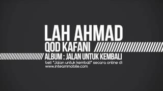 Lah Ahmad - Qod Kafani