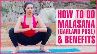 How To Do MALASANA (GARLAND POSE) & Its Benefits