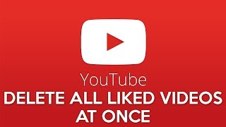 How to Delete all liked YouTube Videos at once! 2017
