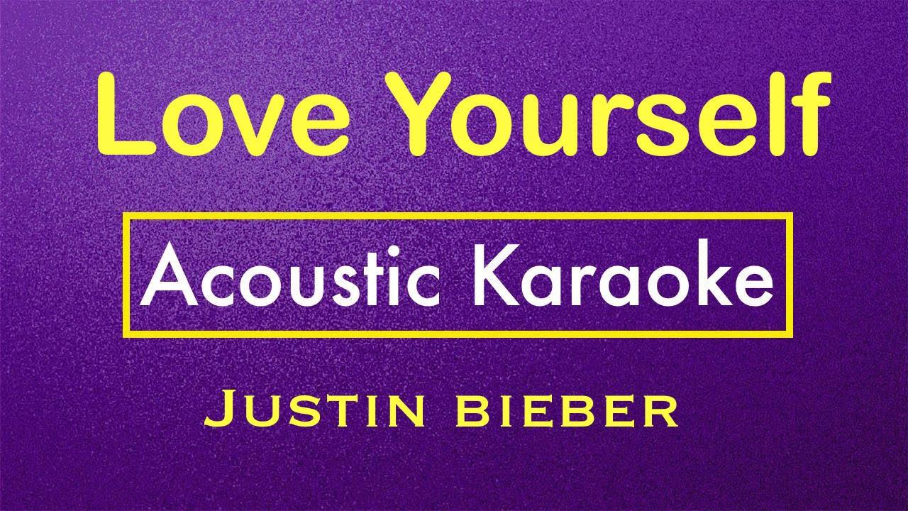 Love Yourself Justin Bieber Karaoke Lyrics Acoustic Guitar Karaoke Instrumental You