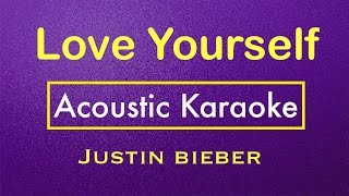 Love Yourself - Justin Bieber | Karaoke Lyrics (Acoustic Guitar Karaoke) Instrumental