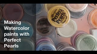 Making Watercolor paints with Perfect Pearls