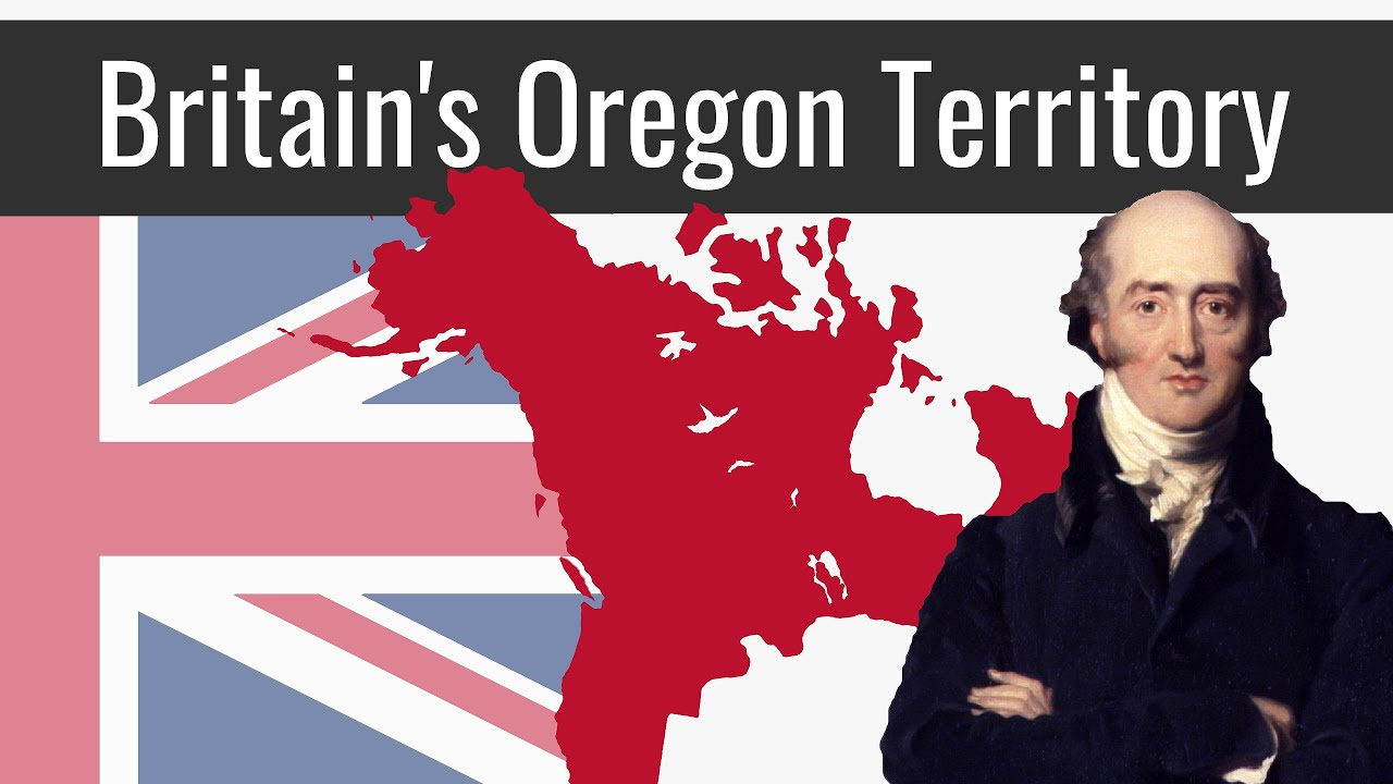What If Britain Kept The Oregon Territory? | Alternate History