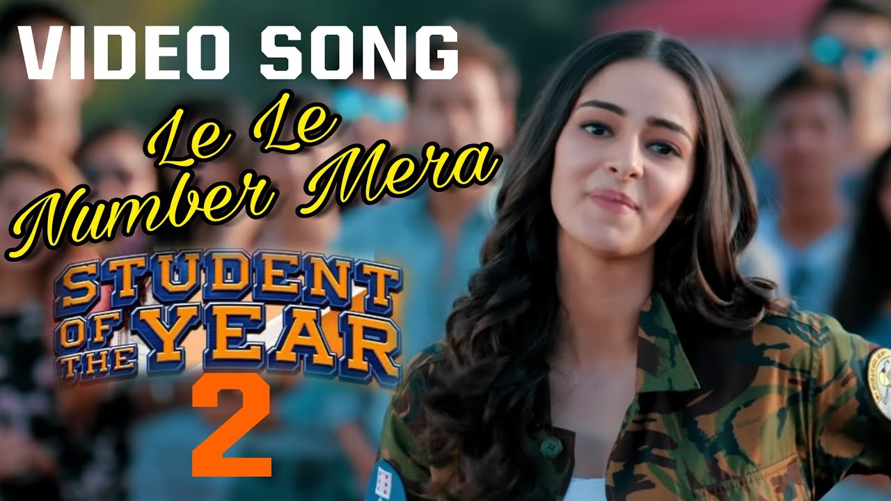 Soty 2 Le Le Number Mera Video Song Student Of The Year 2 Songs