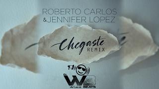 Roberto Carlos & Jennifer Lopez - Chegaste Wilde Beats Re