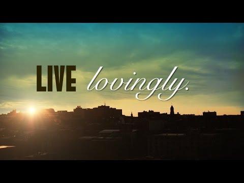"""""""Live Like Jesus"""" - Live Lovingly"""