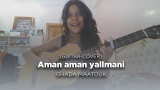 Aman aman yallmani guitar cover Ghada Maatouk