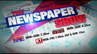 The Newspaper Show on ET NOW | #TheNewspaperShow | Latest Business News daily from the press