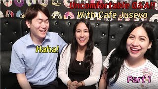 Answering Uncomfortable Questions w/ Cafe Juseyo!