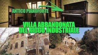 Incredibile villa abbandonata appartenuta ad un ricco industriale