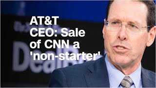 AT&T CEO: Sale of CNN a 'non-starter' thumbnail