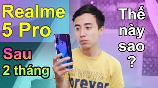 Đánh giá Realme 5 Pro sau 2 tháng: Khó đòi hỏi thêm