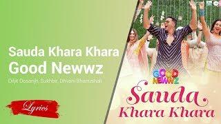 Lyrics Sauda Khara Khara - Good Newwz - Diljit Dosanjh, Sukhbir, Dhvani Bhanushali