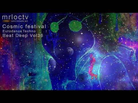Lễ hội vũ trụ - Cosmic festival | Eurodance Techno - Beat Deep Vol 36