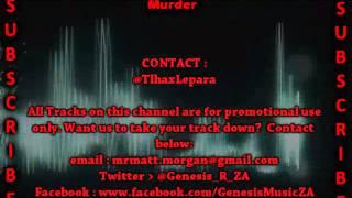 Tlhax Lepara ft Jay-T Da Quake - Murder