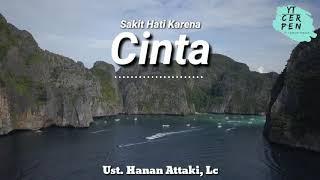 Download lagu Sakit hati karena cinta Ceramah Pendek Ust Hanan Attaki Lc MP3