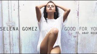 Selena Gomez-Good For You (lyric / текст)