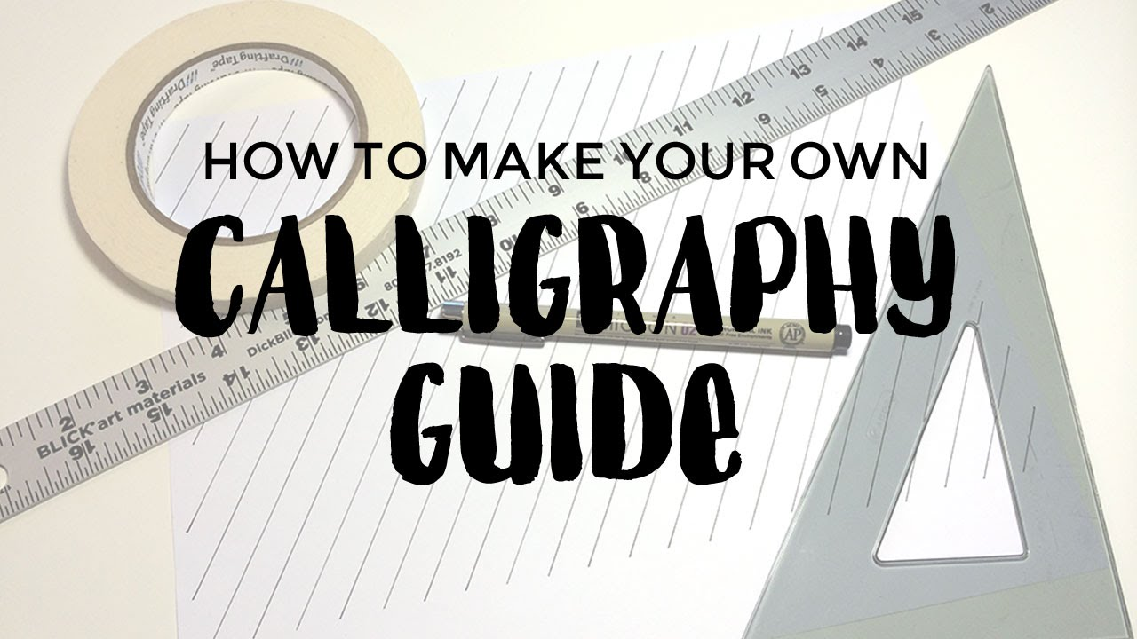 How To Make Your Own Calligraphy Guide Youtube