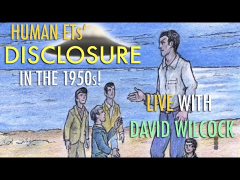 David Wilcock: Human ETs' Full Disclosure in the 1950s: What Did They Say?