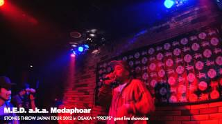 "M.E.D. a.k.a. Medaphoar - ""PROPS × STONES THROW Japan Tour 2012"" guest live showcase part1"