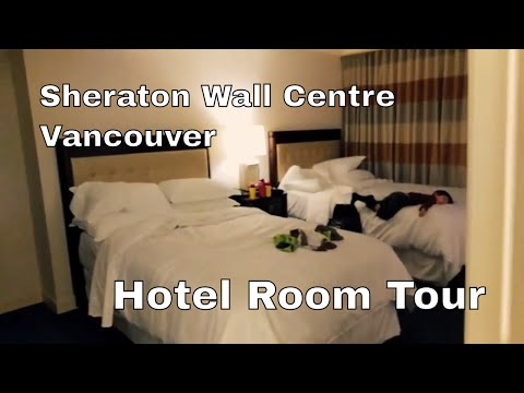 [HD] Sheraton Wall Centre Hotel Room Tour - Vancouver