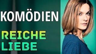 Ein neuer Film  Reiche Liebe  Deutsche Komödie 2018 Neue Filme HD