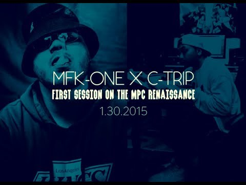 MFK ONE X C TRIP | FIRST SESSION ON THE MPC RENAISSANCE