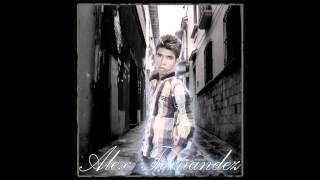 Alex Fernandez - No Puedo Olvidar (Official Music 2014)