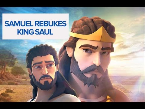 Samuel Rebukes King Saul - Superbook