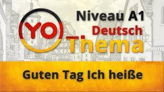 """Thema 1 """"Guten Tag Ich heiße"""". Deutsch für Anfänger (Niveau A1)"""