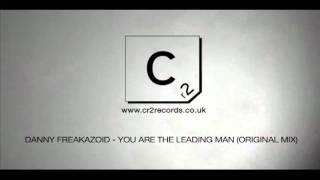 Danny Freakazoid - You Are The Leading Man (Original Mix)