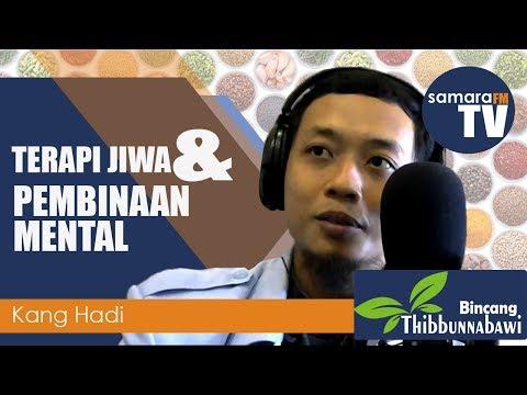 Terapi jiwa & Pembinaan Mental - Kang Hadi - Bincang Thibbunnabawi   Samara FM 96,2