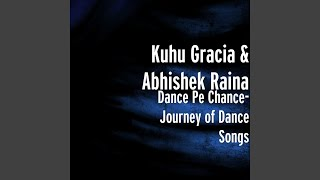 Dance Pe Chance (Journey Of Dance Songs)