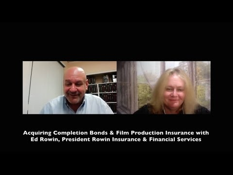 Getting Completion Bonds & Production Insurance with Ed Rowin