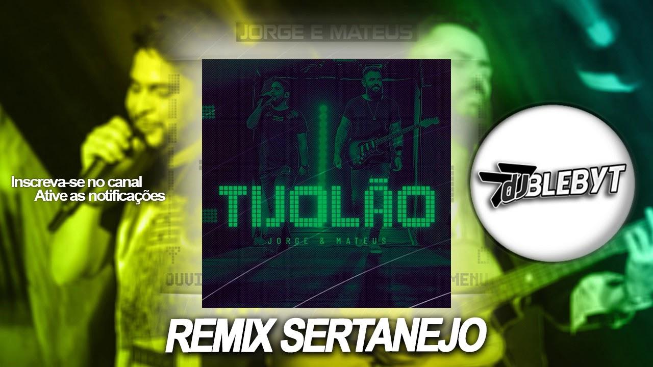 Jorge & Mateus - Tijolão - Remix Sertanejo  DJ BLEBYT