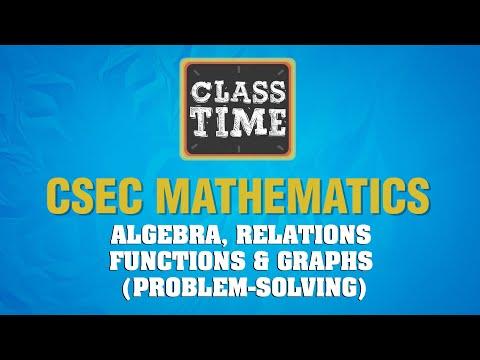 CSEC Mathematics - Algebra, Relations Functions & Graphs  (Problem-solving) - May 11 2021