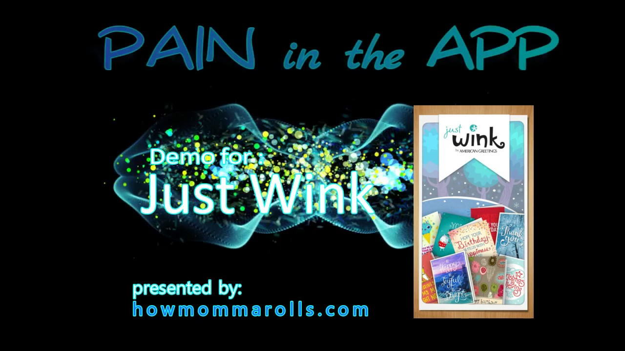 Pain In The App Just Wink Greeting Cards Demo Youtube