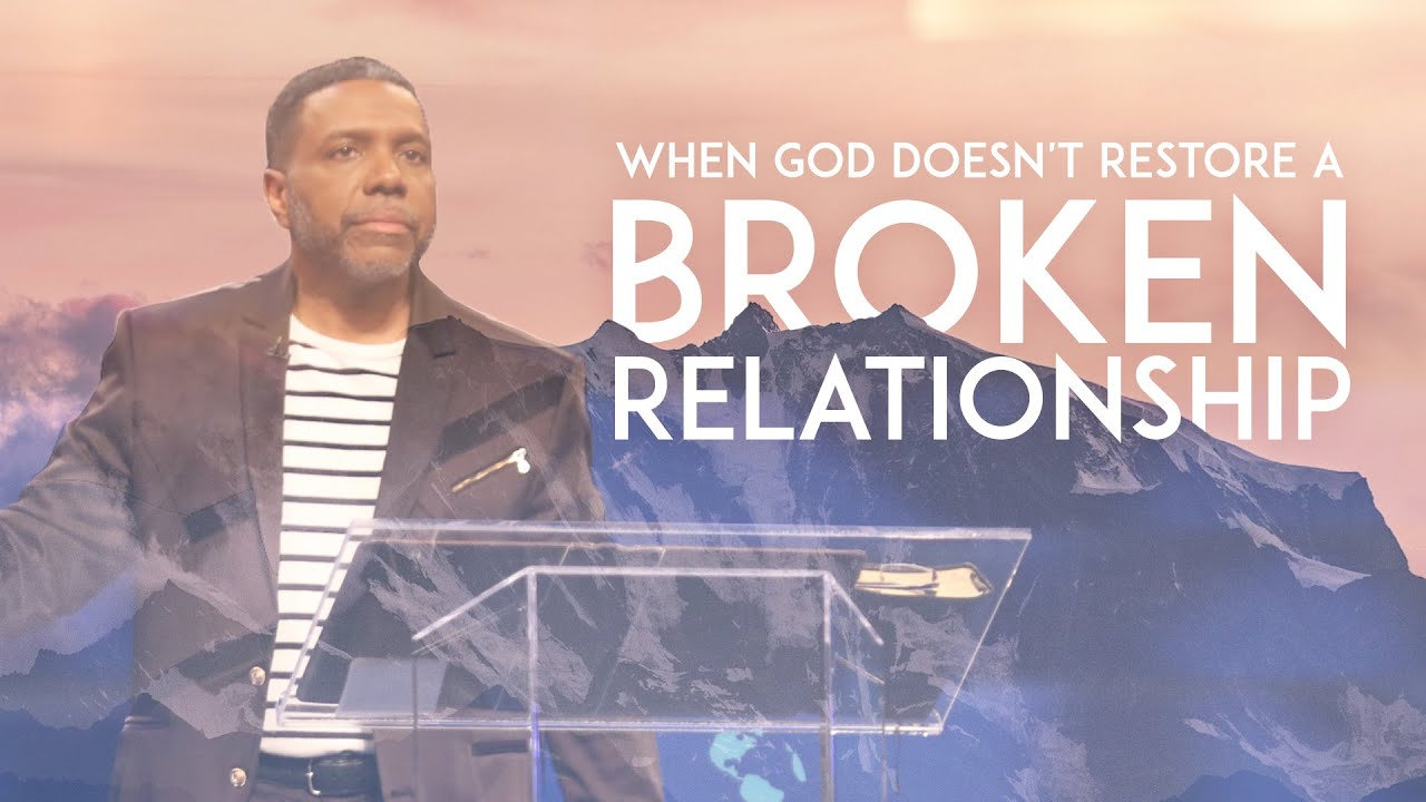 Sunday Service - When God Doesn't Restore A Broken Relationship