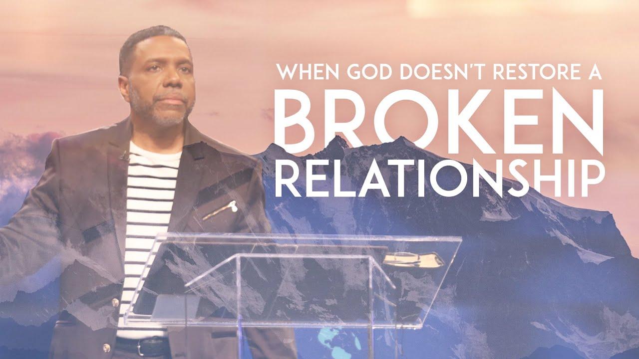 Sunday Service - When God Doesn't Restore A Broken Relationship