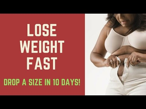 Lose Weight Fast: DROP A SIZE IN 10 DAYS!