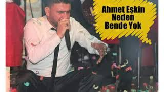 Ahmet Eşkin & Neden Bende Yok