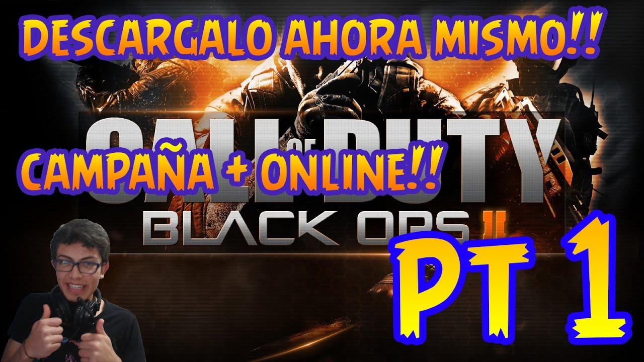 CALL OF DUTY BLACK OPS 2 | GUÍA DESCARGA & INSTALACIÓN + JUEGA ONLINE | PARA PC PARTE 1