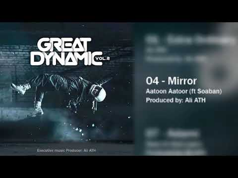 Aatoon Aatoor - Mirror [ft Soaban] (GD Vol.2) - Original - Duur: 3:52.