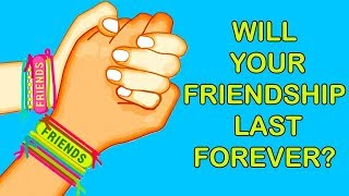 WILL YOUR FRIENDSHIP LAST FOREVER? Personality Test | Mister Test