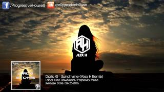 Dario G - Sunchyme (Alex H Remix) [Free Download]