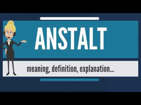 What is ANSTALT? What does ANSTALT mean? ANSTALT meaning, definition & explanation