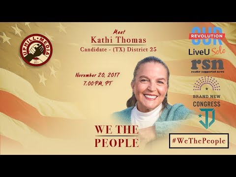 #WeThePeople meet Kathi Thomas - Candidate 25th District - Texas (D)