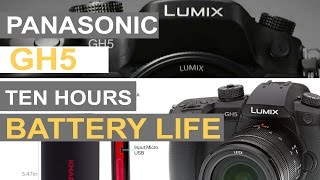 GH5 On Steroids How to Get five to Ten 10 Hours Battery life on the Panasonic GH5