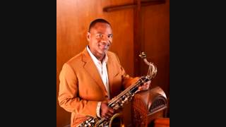 Ascension ~ Kirk Whalum...