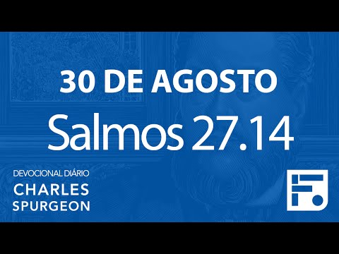 30 de agosto – Devocional Diário CHARLES SPURGEON #243